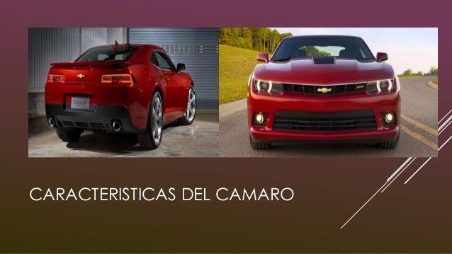 EXTERIOR Un Camaro refinado Camaro 2015 llega con nuevas líneas que lo hacen ver más agresivo y deportivo, conservando ese...