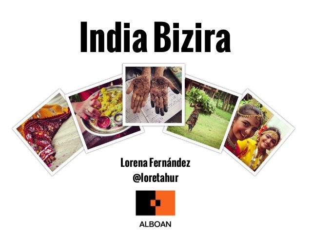 IndiaBizira LorenaFernández @loretahur