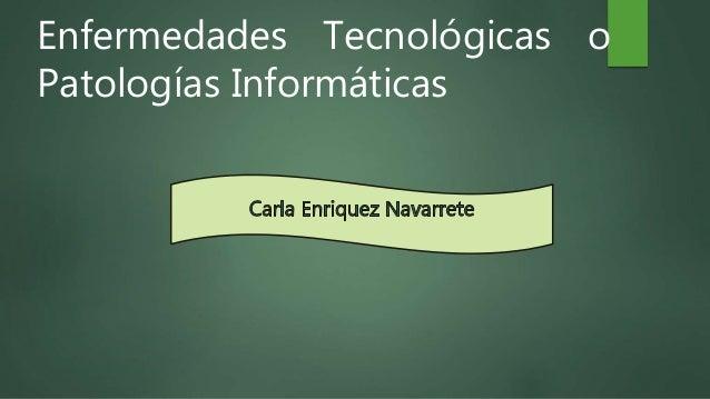Enfermedades Tecnológicas o Patologías Informáticas