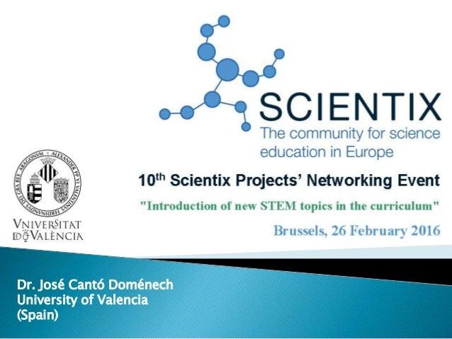 Dr. José Cantó Doménech University of Valencia (Spain)