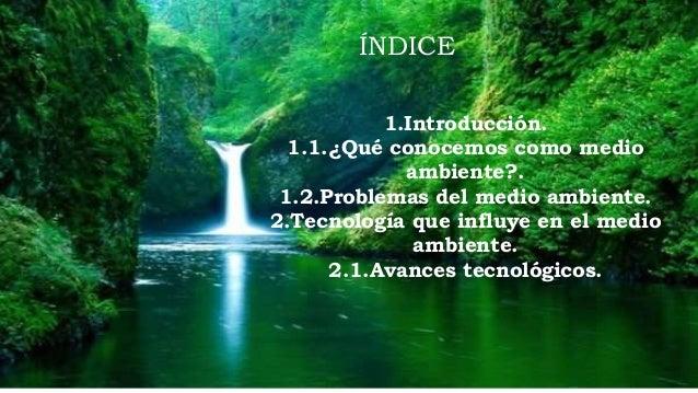 NUEVAS TECNOLOGÍAS EN EL MEDIO AMBIENTE Slide 2