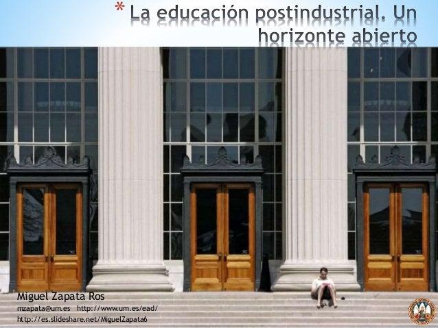 * Miguel Zapata Ros mzapata@um.es http://www.um.es/ead/ http://es.slideshare.net/MiguelZapata6