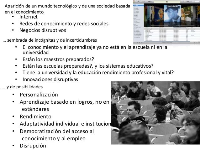 Aparición de un mundo tecnológico y de una sociedad basada en el conocimiento • Internet • Redes de conocimiento y redes s...