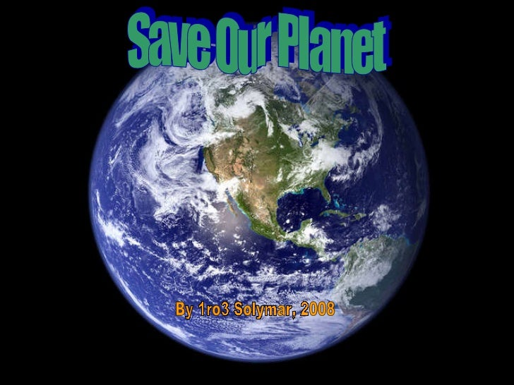 PresentacióN 1ro3 Save Our Planet