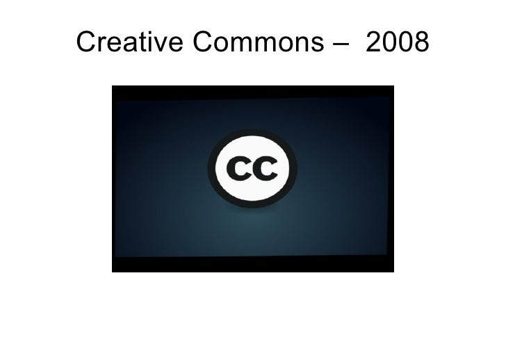 Creative Commons –  2008