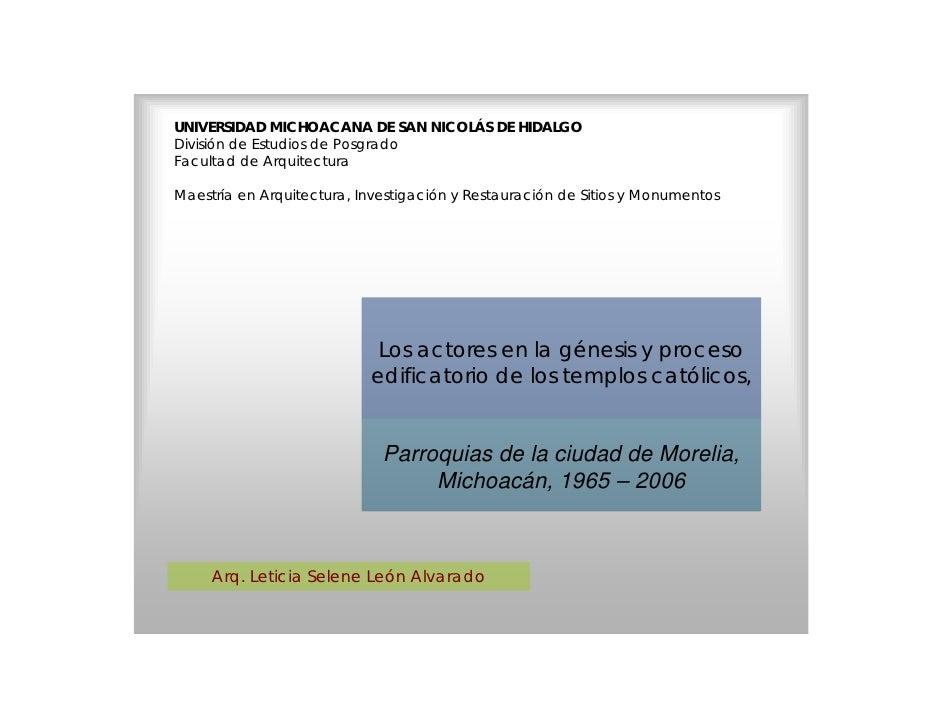 UNIVERSIDAD MICHOACANA DE SAN NICOLÁS DE HIDALGO División de Estudios de Posgrado Facultad de Arquitectura  Maestría en Ar...