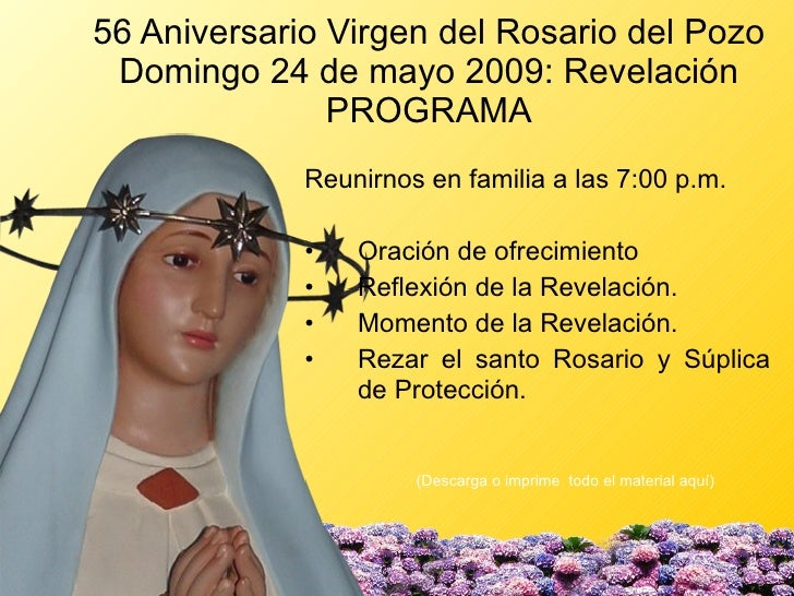 56 Aniversario Virgen del Rosario del Pozo  Domingo 24 de mayo 2009: Revelación                PROGRAMA              Reuni...