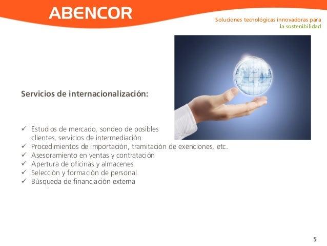 ABENCOR Servicios de internacionalización: Soluciones tecnológicas innovadoras para la sostenibilidad 5  Estudios de merc...