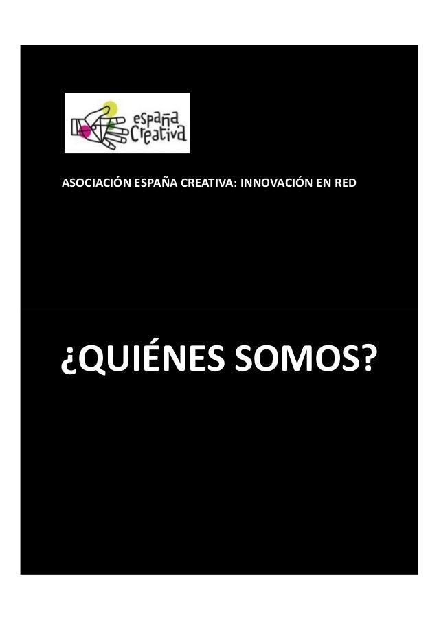 ASOCIACIÓN ESPAÑA CREATIVA: INNOVACIÓN EN RED ¿QUIÉNES SOMOS?
