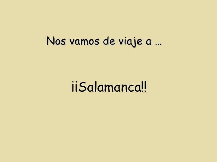Nos vamos de viaje a … ¡¡Salamanca!!