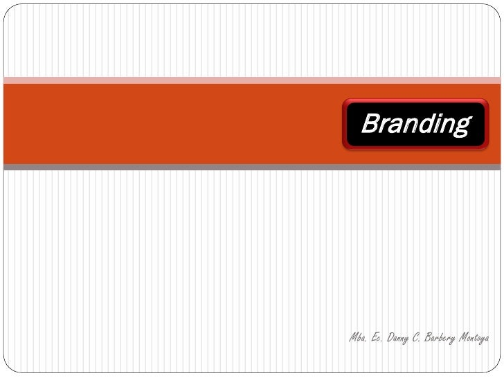 Branding     Mba. Ec. Danny C. Barbery Montoya