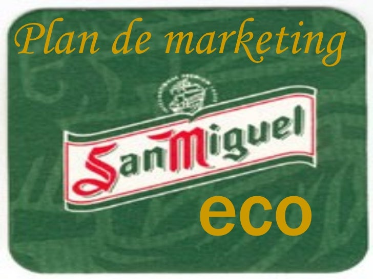 "san miguel beer marketing plan Presentation on theme: san miguel brewery hong kong limited  employ "" beer boy"" to sell beers in bars and restaurants functional (marketing strategies."