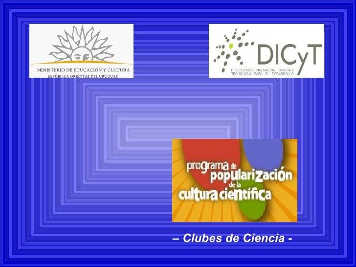 –  Clubes de Ciencia -