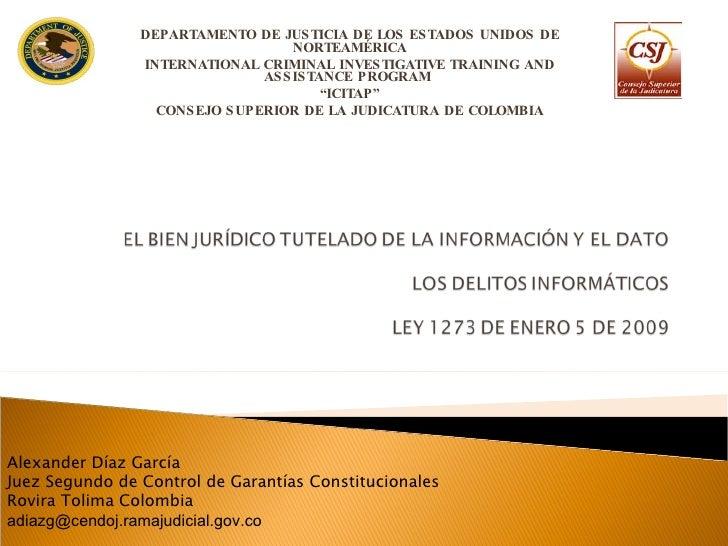 DEPARTAMENTO DE JUSTICIA DE LOS ESTADOS UNIDOS DE NORTEAMÉRICA INTERNATIONAL CRIMINAL INVESTIGATIVE TRAINING AND ASSISTANC...