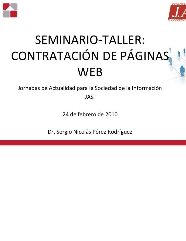 SEMINARIO‐TALLER:CONTRATACIÓNDEPÁGINAS         WEB JornadasdeActualidadparalaSociedaddelaInformación          ...
