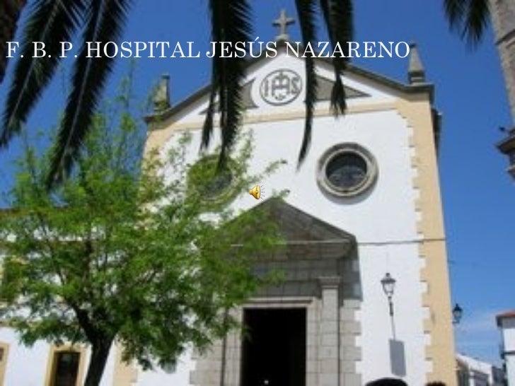 F. B. P. HOSPITAL JESÚS NAZARENO