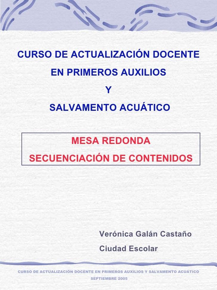 CURSO DE ACTUALIZACIÓN DOCENTE EN PRIMEROS AUXILIOS Y SALVAMENTO ACUÁTICO  SEPTIEMBRE 2005 CURSO DE ACTUALIZACIÓN DOCENTE ...