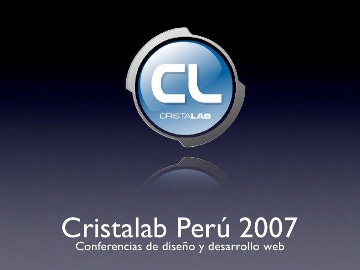 Cristalab Perú 2007  Conferencias de diseño y desarrollo web