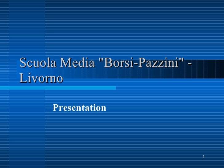 """Scuola Media """"Borsi-Pazzini"""" - Livorno Presentation"""