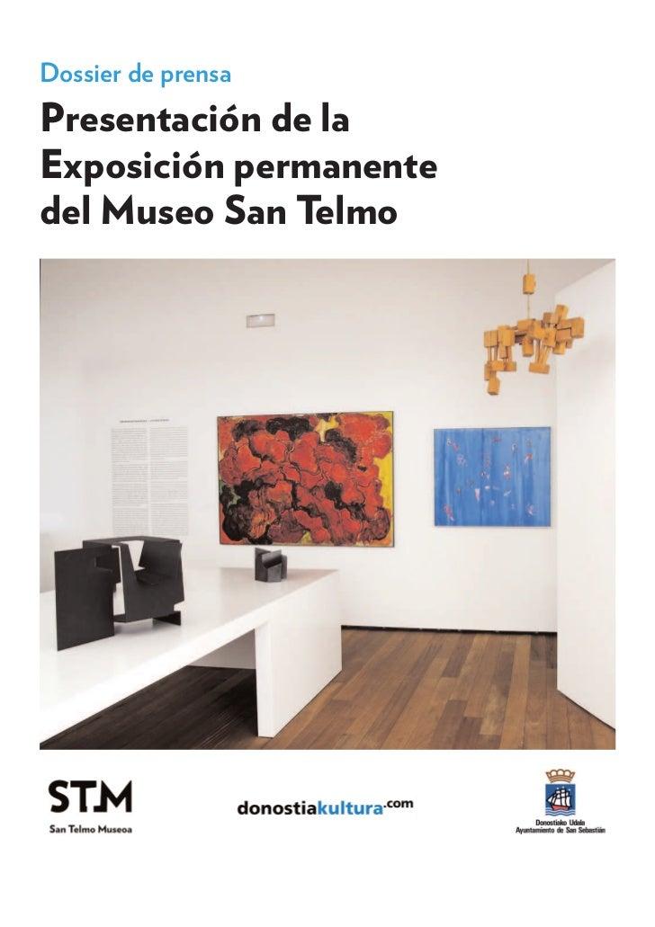 Dossier de prensaPresentación de laExposición permanentedel Museo San Telmo