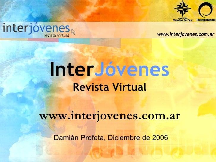 Inter Jóvenes Revista Virtual www.interjovenes.com.ar Damián Profeta, Diciembre de 2006