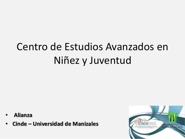 Centro de Estudios Avanzados en Niñez y Juventud • Alianza • Cinde – Universidad de Manizales