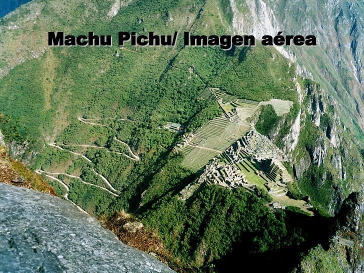 Machu Pichu/ Imagen aérea