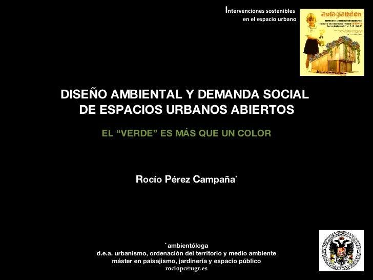 """I ntervenciones sostenibles  en el espacio urbano DISEÑO AMBIENTAL Y DEMANDA SOCIAL  DE ESPACIOS URBANOS ABIERTOS EL """"VERD..."""