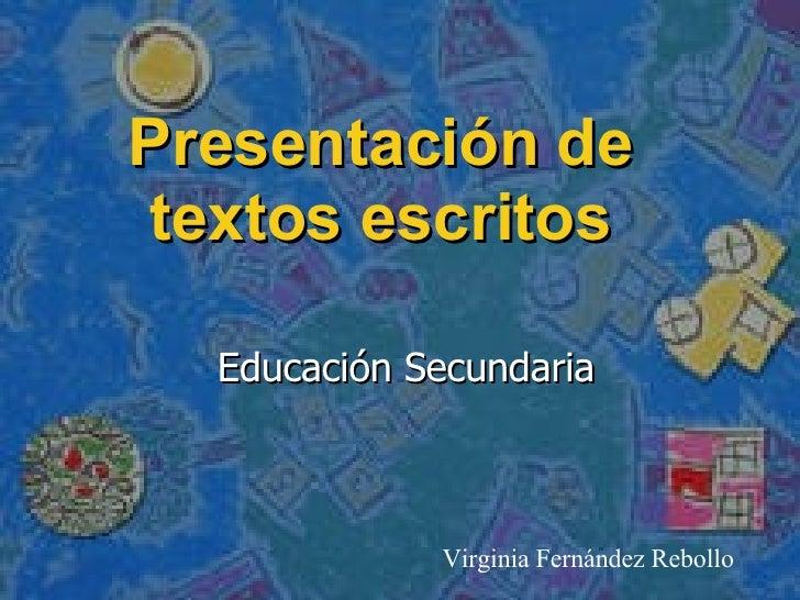 Presentación de textos escritos Educación Secundaria Virginia Fernández Rebollo