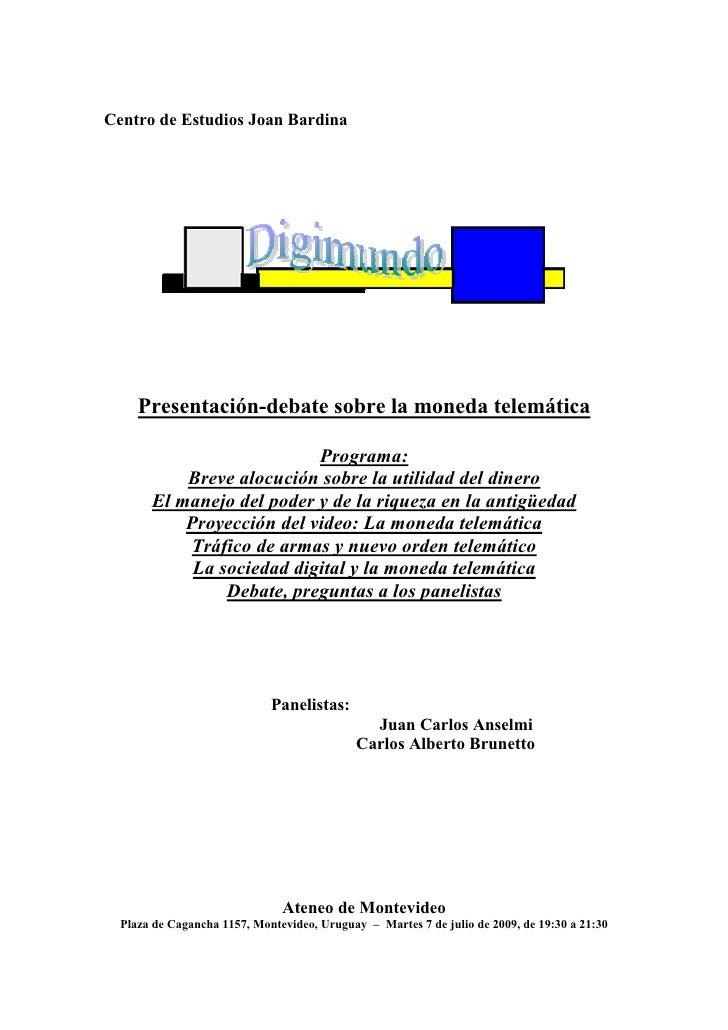 Centro de Estudios Joan Bardina          Presentación-debate sobre la moneda telemática                             Progra...