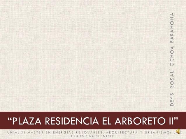 """""""PLAZA RESIDENCIA EL ARBORETO II"""" DEYSIROSALÍOCHOABARAHONA U N I A . X I M A S T E R E N E N E R G Í A S R E N O VA B L E ..."""