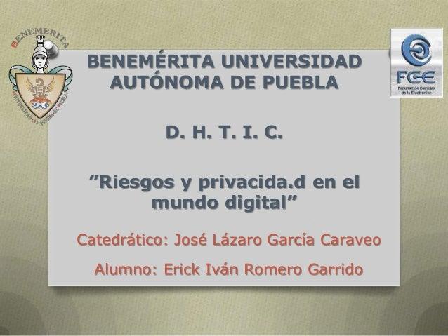 Catedrático: José Lázaro García Caraveo Alumno: Erick Iván Romero Garrido BENEMÉRITA UNIVERSIDAD AUTÓNOMA DE PUEBLA D. H. ...