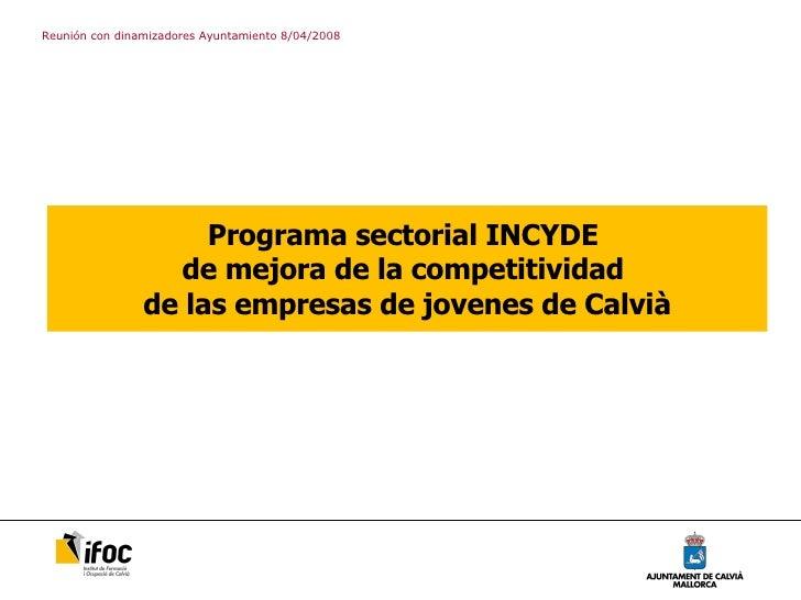 Programa sectorial INCYDE  de mejora de la competitividad  de las empresas de jovenes de Calvià