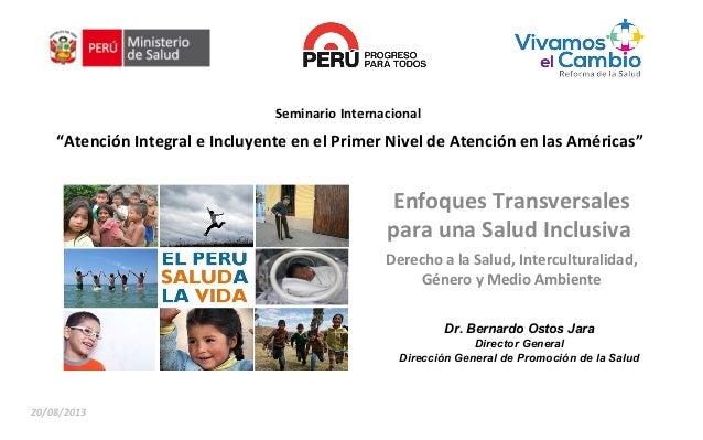 """Seminario Internacional """"Atención Integral e Incluyente en el Primer Nivel de Atención en las Américas"""" Enfoques Transvers..."""