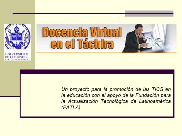 Un proyecto para la promoción de las TICS en la educación con el apoyo de la Fundación para la Actualización Tecnológica d...