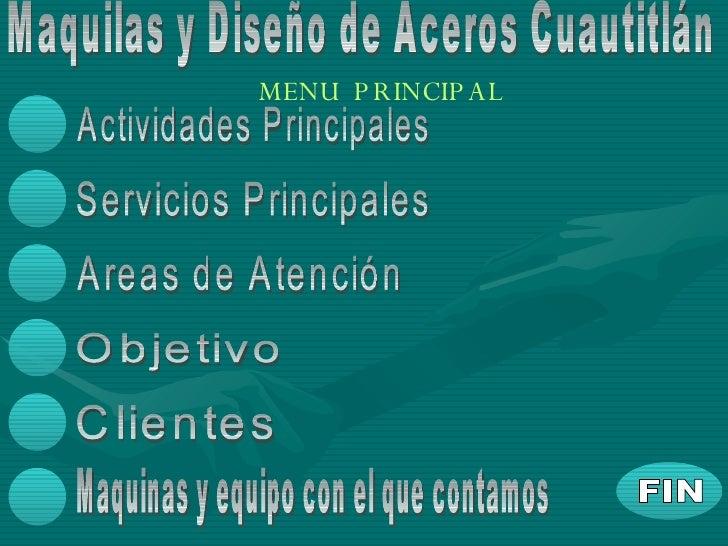Actividades Principales Servicios Principales Areas de Atención Objetivo Clientes Maquilas y Diseño de Aceros Cuautitlán M...