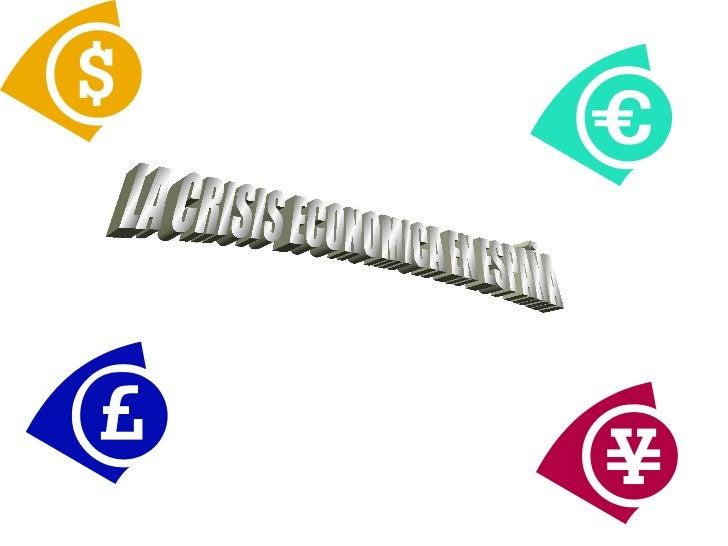 LA CRISIS ECONOMICA EN ESPAÑA