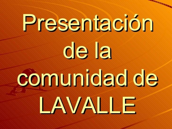 Presentación de la comunidad de LAVALLE