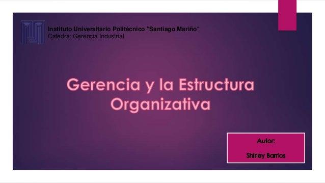 "Instituto Universitario Politécnico ""Santiago Mariño""Catedra: Gerencia Industrial"