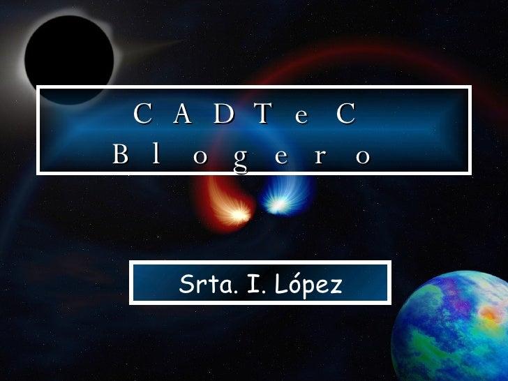 CADTeC Blogero Srta. I. López
