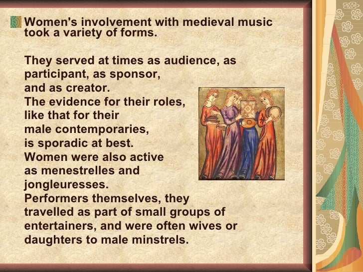 the forms of womens involvement with medieval music Medieval music essay examples an introduction to the history of women in music 1,541 words the forms of women's involvement with medieval music 1,344.