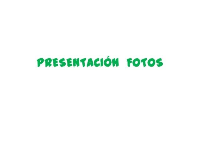 PRESENTACIÓN  FOTOS