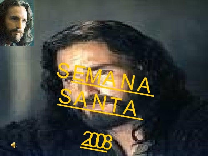 S EMANA SANTA  2008
