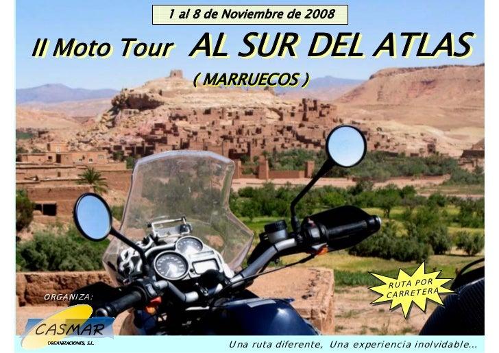 II Moto Tour AL SURalDEL Noviembre de 2008                   1 8 de ATLAS                                     AL SUR DEL A...
