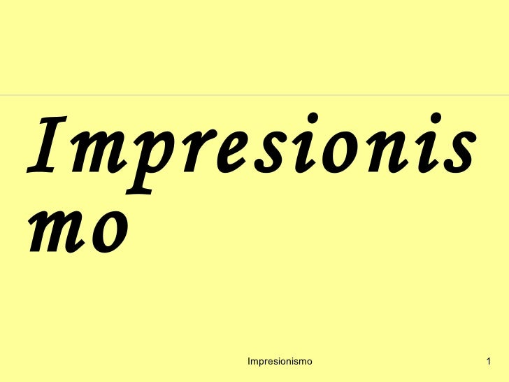Impresionismo Impresionismo