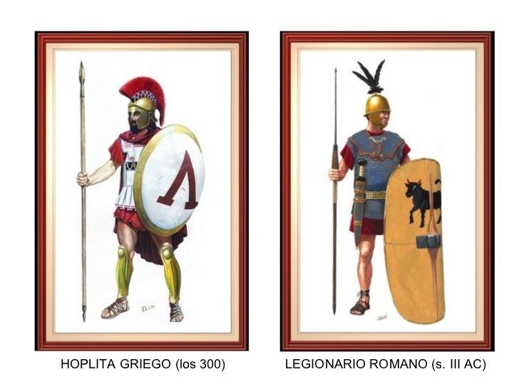 HOPLITA GRIEGO (los 300) LEGIONARIO ROMANO (s. III AC)