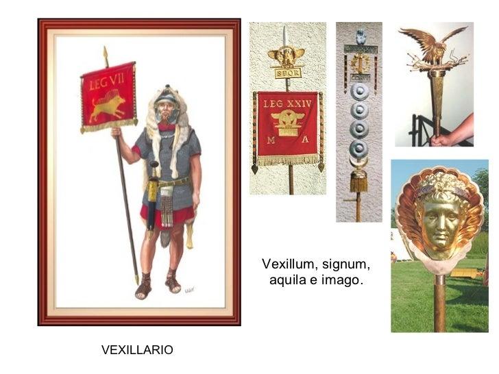 VEXILLARIO Vexillum, signum, aquila e imago.