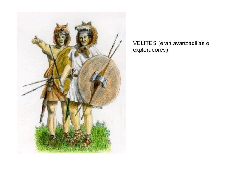 VELITES (eran avanzadillas o exploradores)