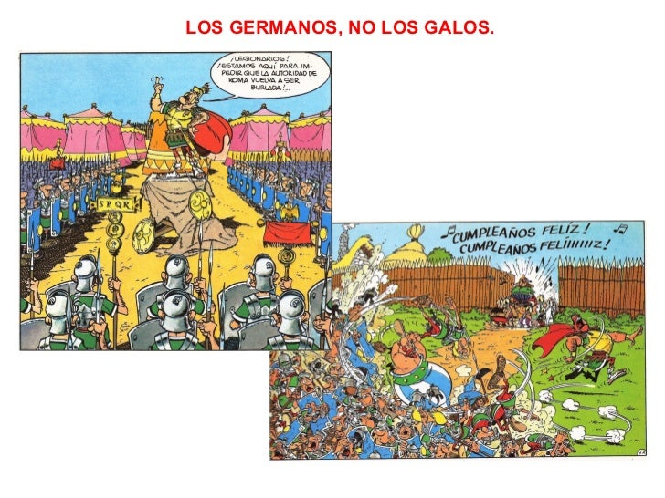 LOS GERMANOS, NO LOS GALOS.