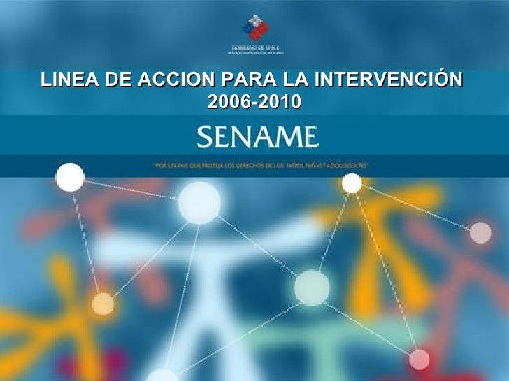 LINEA DE ACCION PARA LA INTERVENCIÓN  2006-2010
